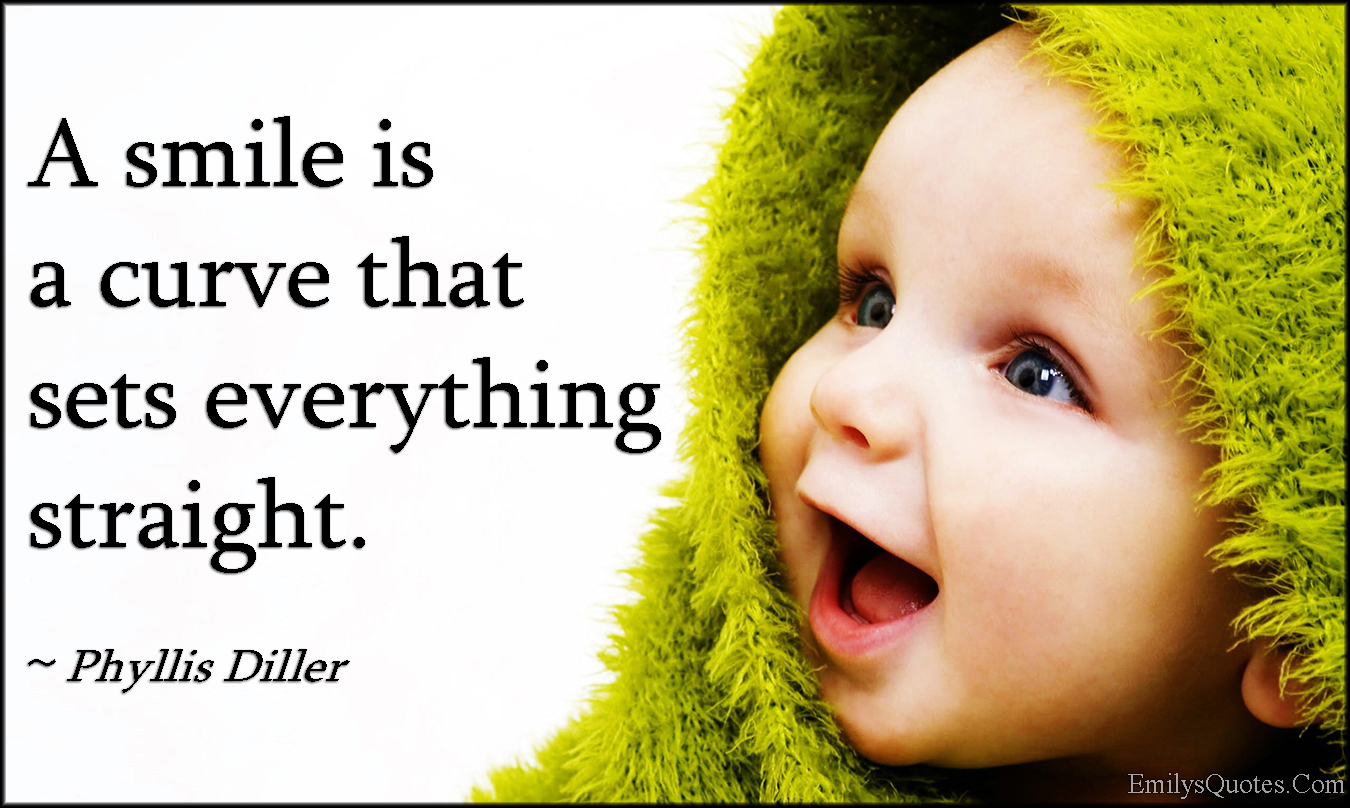 EmilysQuotes.Com - smile, curve, straight, positive, Phyllis Diller