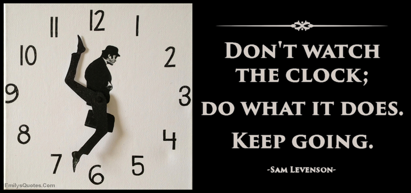 Popular Inspirational Quotes Don't Watch The Clock Do What It Doeskeep Going  Popular