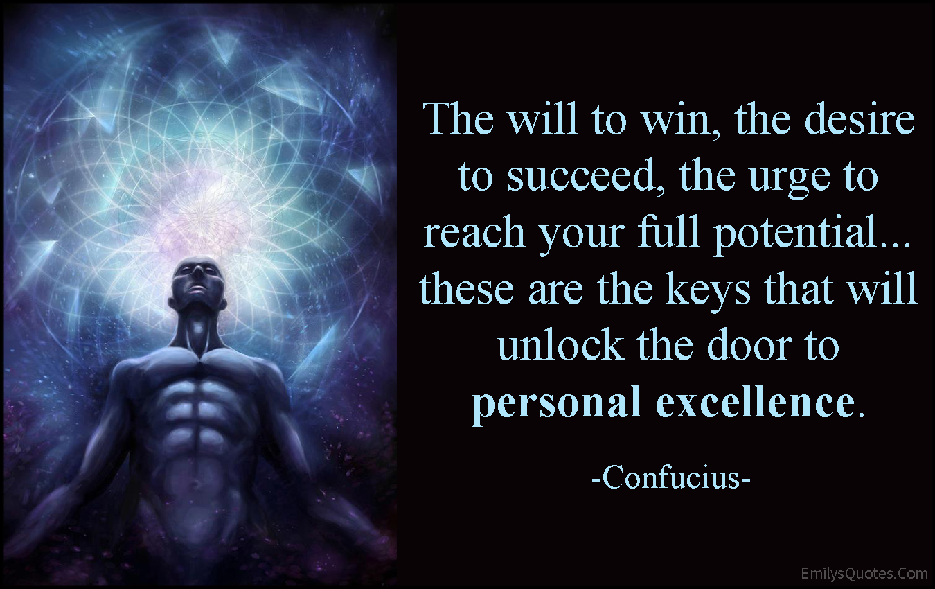 EmilysQuotes.Com - will, win, desire, need, succeed, urge, potential, keys, unlock, door, personal excellence, motivational, inspirational, wisdom, Confucius