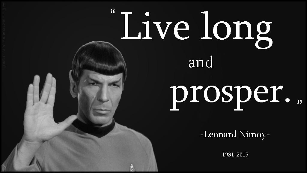 EmilysQuotes.Com - amazing, great, inspirational, positive, life, long, prosper, Vulcan salute, Leonard Nimoy