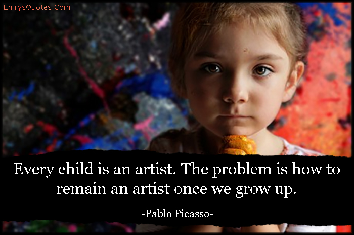 EmilysQuotes.Com - child, artist, art, problem, grow up, change, inspirational, time, Pablo Picasso