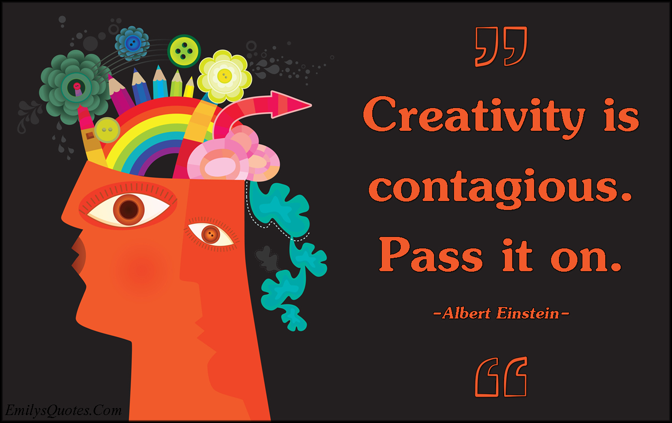 EmilysQuotes.Com - creativity, contagious, pass, imagination, intelligent, inspirational, Albert Einstein