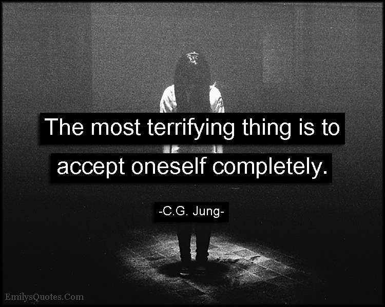 EmilysQuotes.Com - terrifying, accept, oneself, be yourself, self-love, C.G. Jung