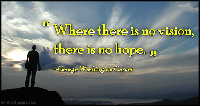 EmilysQuotes.Com - vision, hope, inspirational, life, George Washington Carver