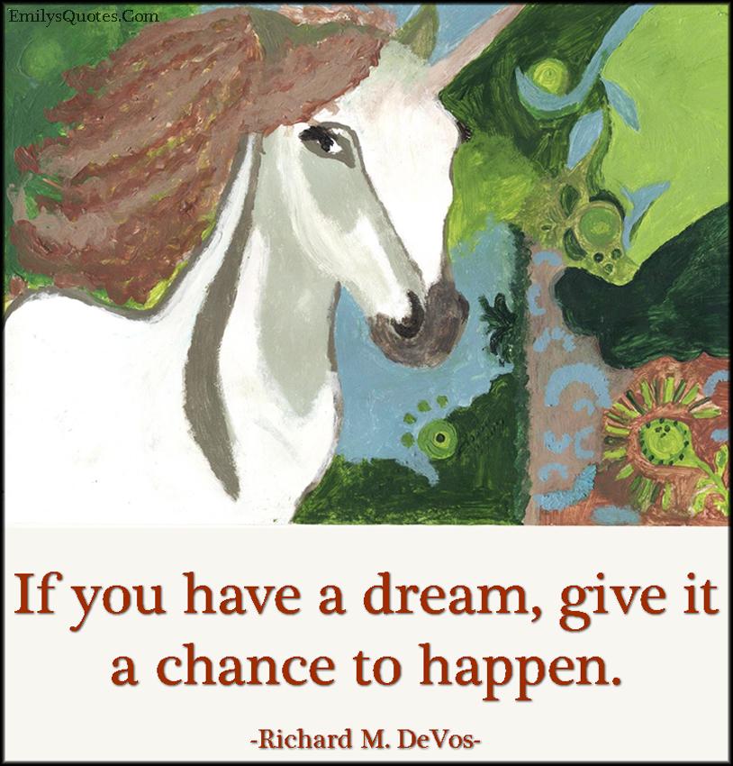 EmilysQuotes.Com - amazing, great, inspirational, dream, chance, happen, positive, encouraging, Naniko Japaridze, Richard M. DeVos