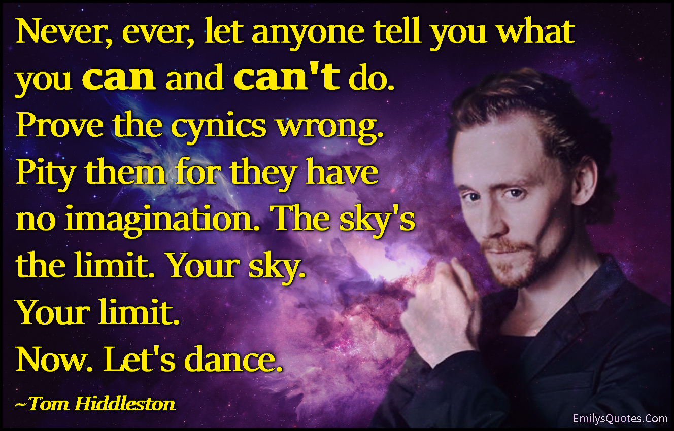 EmilysQuotes.Com - amazing, great, inspirational, let, prove, pity, imagination, sky, limit, dance, motivational, encouraging, Tom Hiddleston