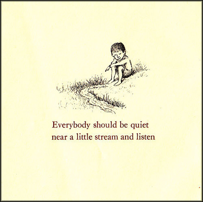 EmilysQuotes.Com - amazing, inspirational, advice, life, quiet, little stream, listen, unknown