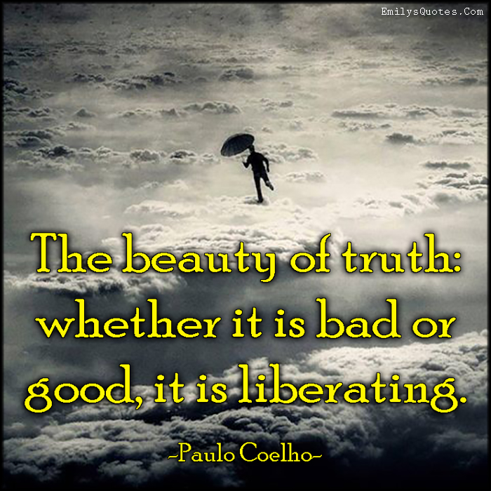 EmilysQuotes.Com - beauty, truth, bad, good, liberating, freedom, inspirational, Paulo Coelho
