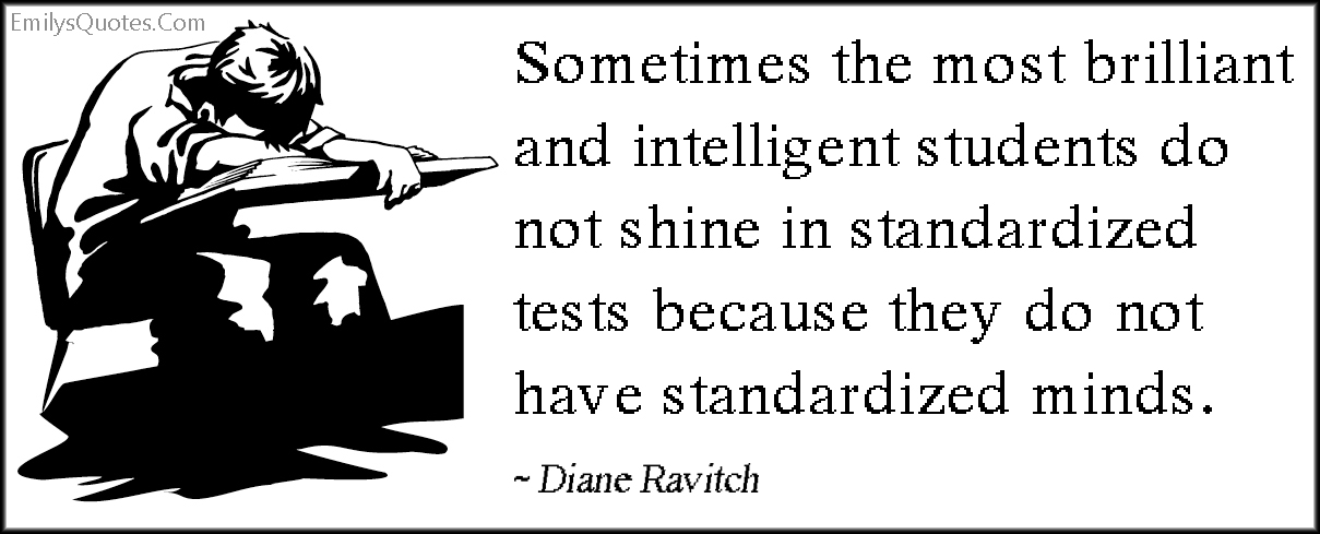 EmilysQuotes.Com - brilliant, intelligent, students, shine, test, standardized, mind, thinking, Diane Ravitch