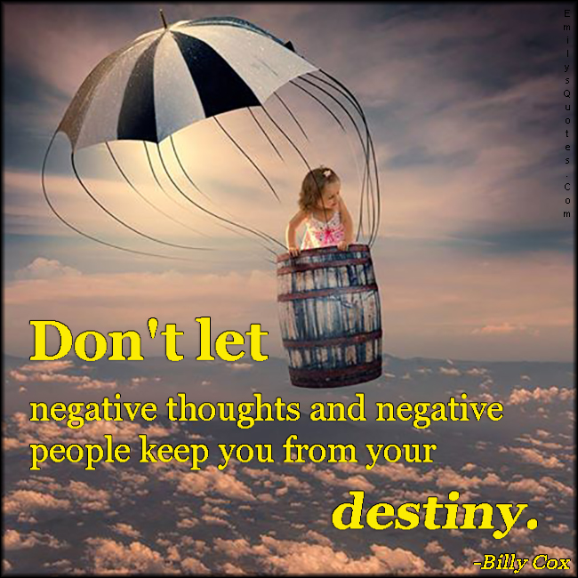 EmilysQuotes.Com - don't let, negative, thoughts, thinking, people, destiny, advice, inspirational, motivational, Billy Cox