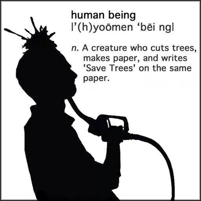 EmilysQuotes.Com - human being, people, cut tree, funny, nature, destruction, mistake, sad, unknown