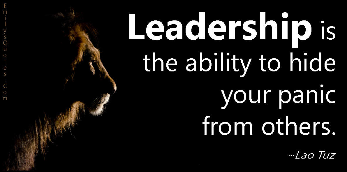 EmilysQuotes.Com - leadership, ability, hide, panic, courage, motivational, wisdom, Lao Tuz