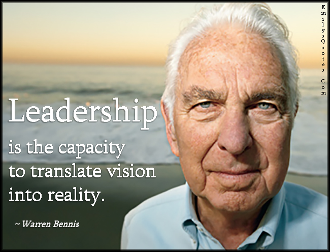 EmilysQuotes.Com - leadership, capacity, vision, reality, change, Warren Bennis