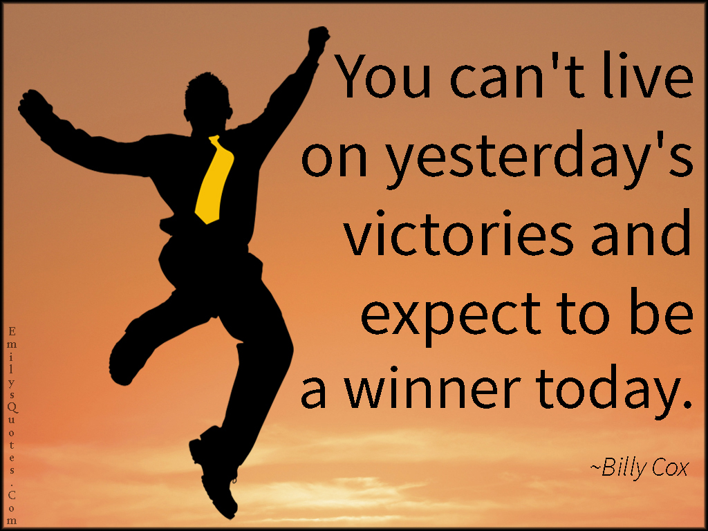 EmilysQuotes.Com - live, life, yesterday, victories, winner, today, present, consequences, attitude, Billy Cox