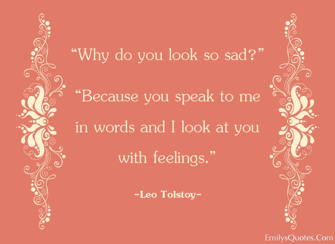 EmilysQuotes.Com - look, sad, communication, words, feelings, reason, inspirational, love, romantic, Leo Tolstoy
