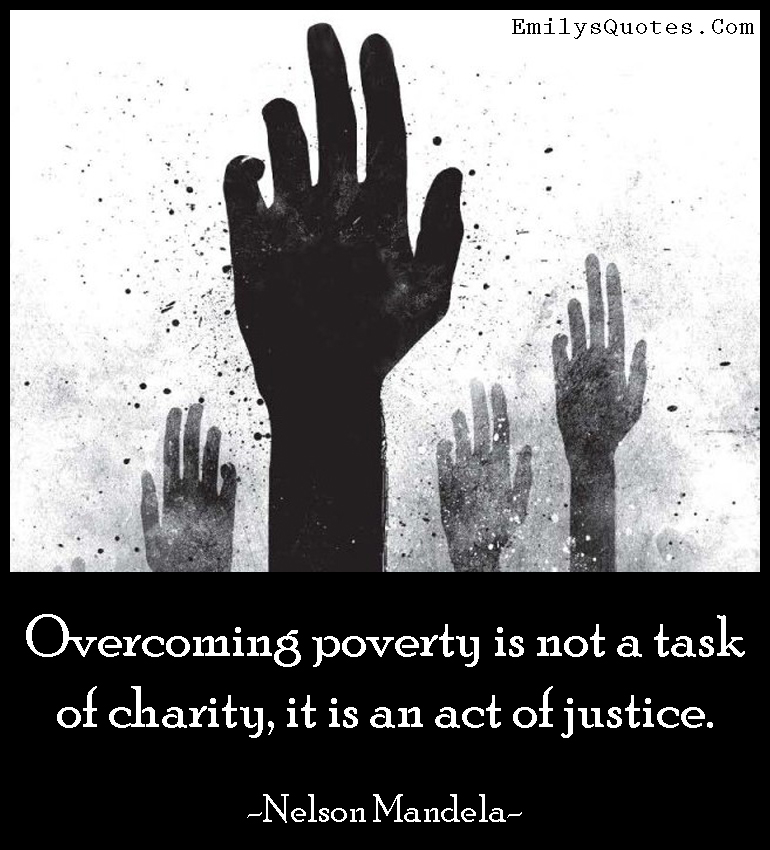 EmilysQuotes.Com - overcoming, poverty, charity, justice, amazing, great, inspirational, morality, Nelson Mandela