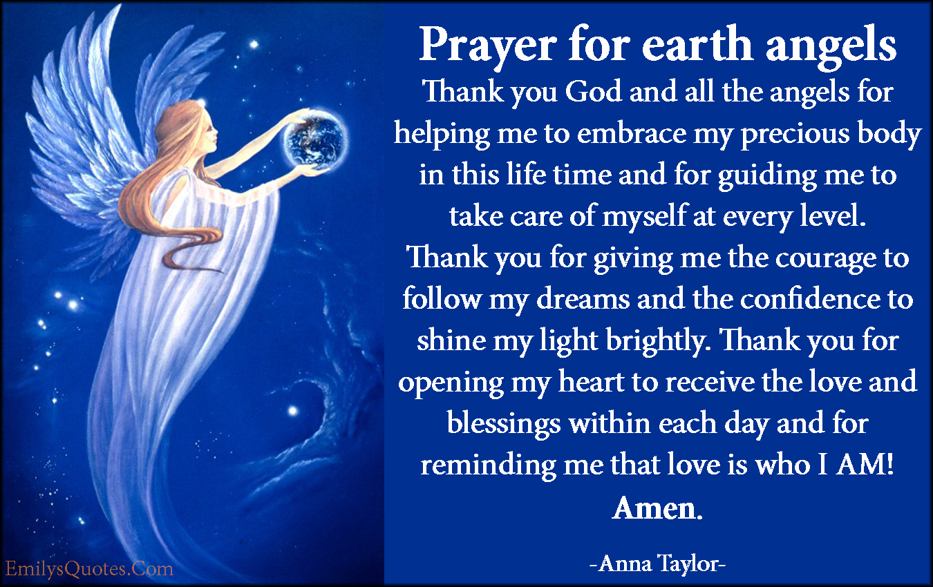 EmilysQuotes.Com - prayer, earth angels, thankful, God, amazing, great, inspirational, positive, life, care, courage, dreams, confidence, love, blessings, Amen, Anna Taylor