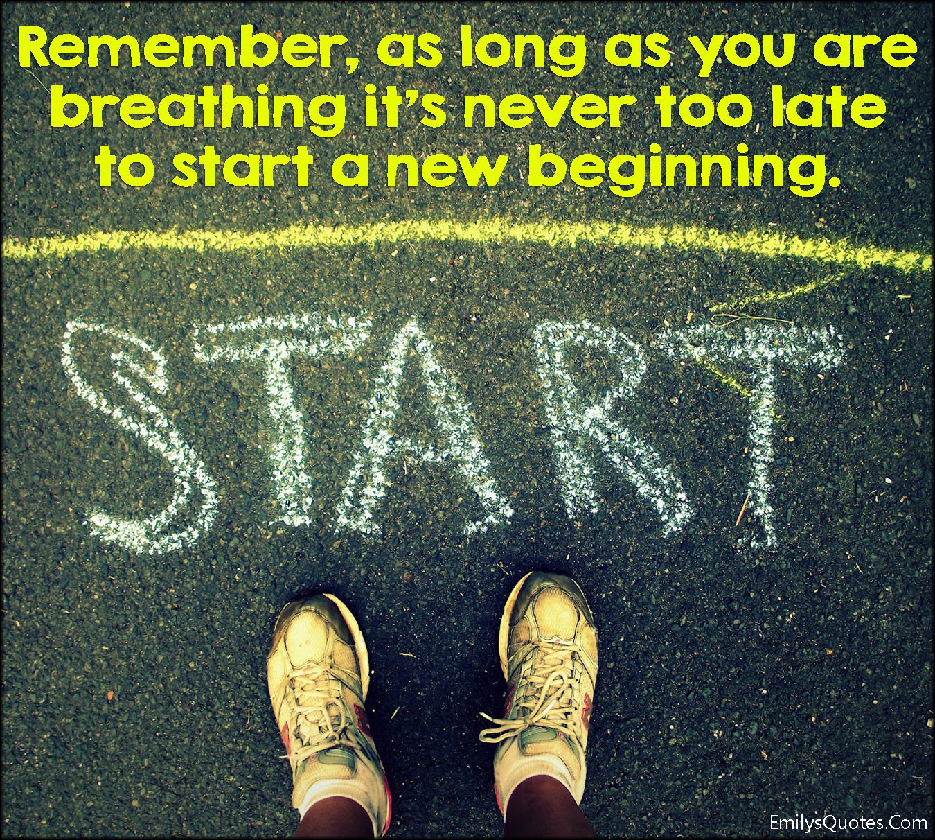 EmilysQuotes.Com - remember, breathing, too late, new beginning, amazing, great, inspirational, motivational, attitude, encouraging, unknown