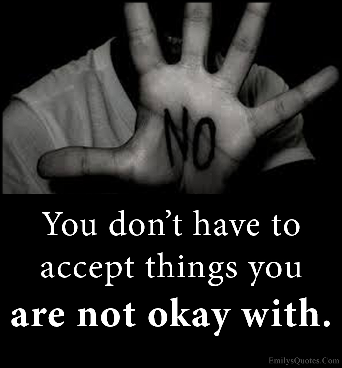 EmilysQuotes.Com - accept, not okay, advice, encouraging, relationship, reject, refuse, unknown