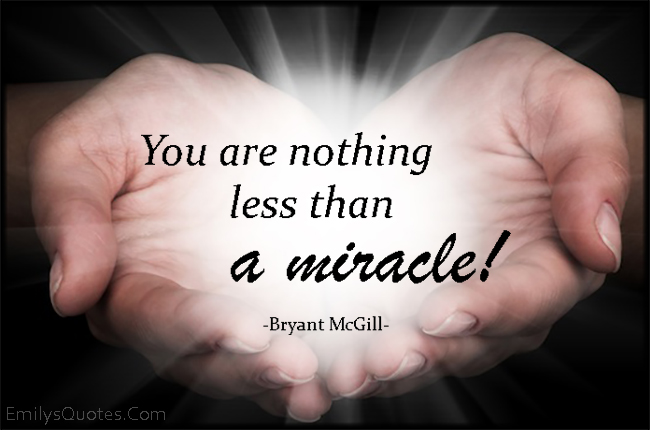 EmilysQuotes.Com - amazing, great, inspirational, miracle, encouraging, Bryant McGill