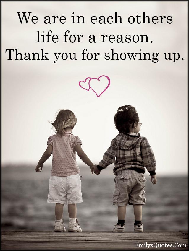 EmilysQuotes.Com - amazing, inspirational, life, reason, thankful, relationship, showing up, unknown