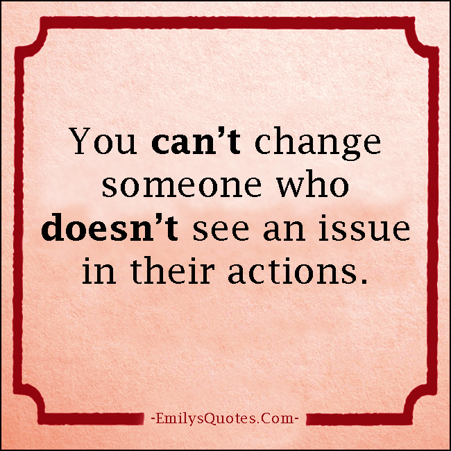 EmilysQuotes.Com - change, issue, actions, mistake, people, unknown