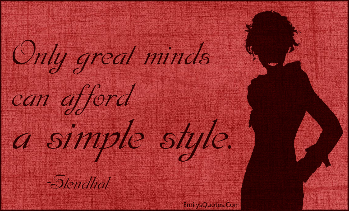 EmilysQuotes.Com - great minds, afford, simple style, inspirational, intelligent, Stendhal