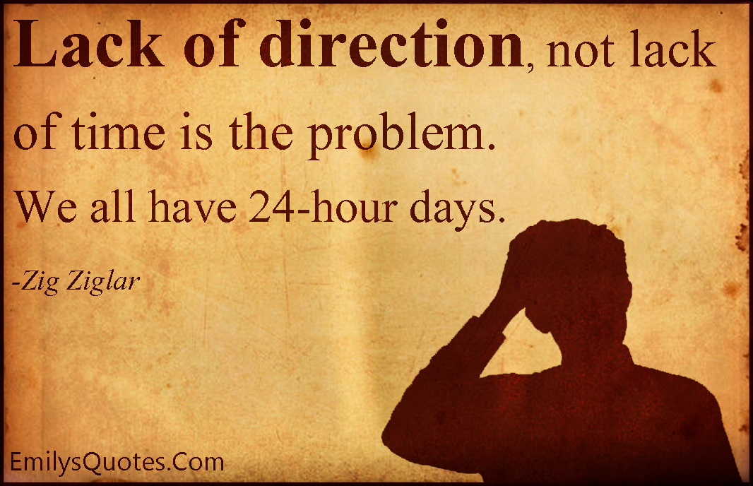 EmilysQuotes.Com - lack of direction, direction, time, problem, intelligent, Zig Ziglar