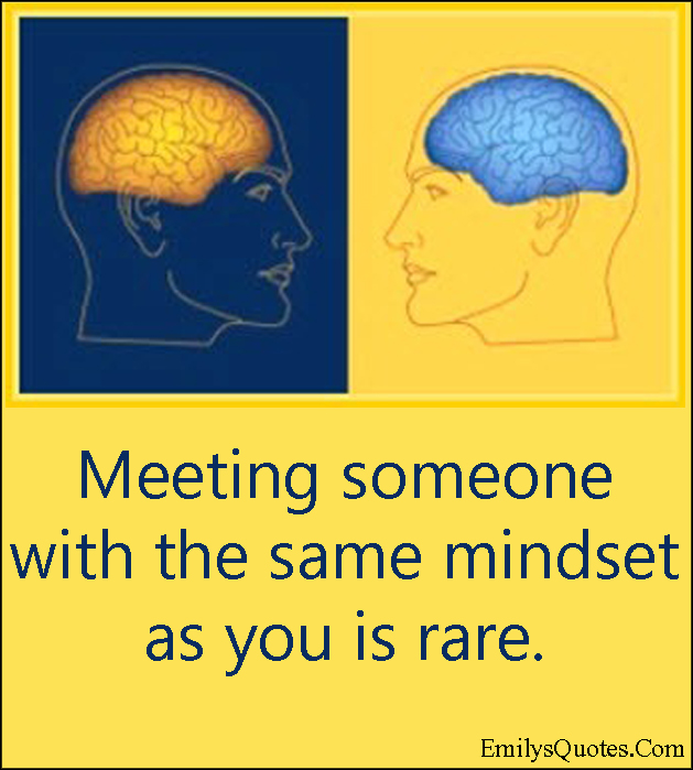 EmilysQuotes.Com - meeting, people, same, mindset, rare, intelligent, relationship, unknown