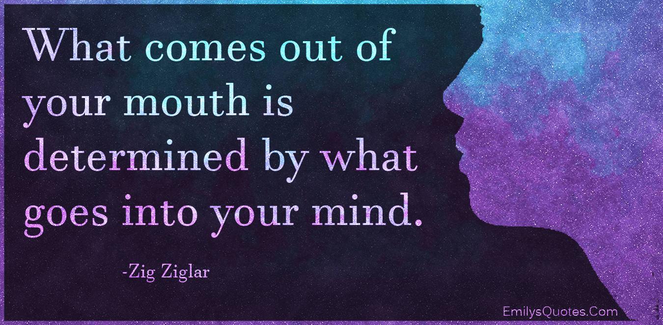 EmilysQuotes.Com - mouth, determined, mind, thinking, intelligent, consequences, Zig Ziglar
