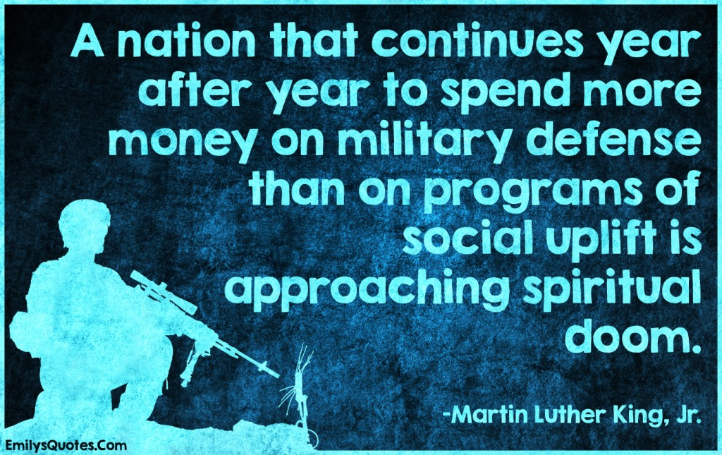 EmilysQuotes.Com - nation, spend, people, money, military, defense, programs, social uplift, spiritual doom, amazing, great, intelligent, wisdom, consequences, Martin Luther King, Jr.