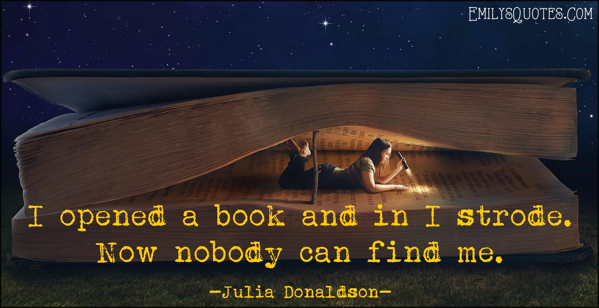 EmilysQuotes.Com - open, book, strode, find, imagination, dream, inspirational, reading, Julia Donaldson