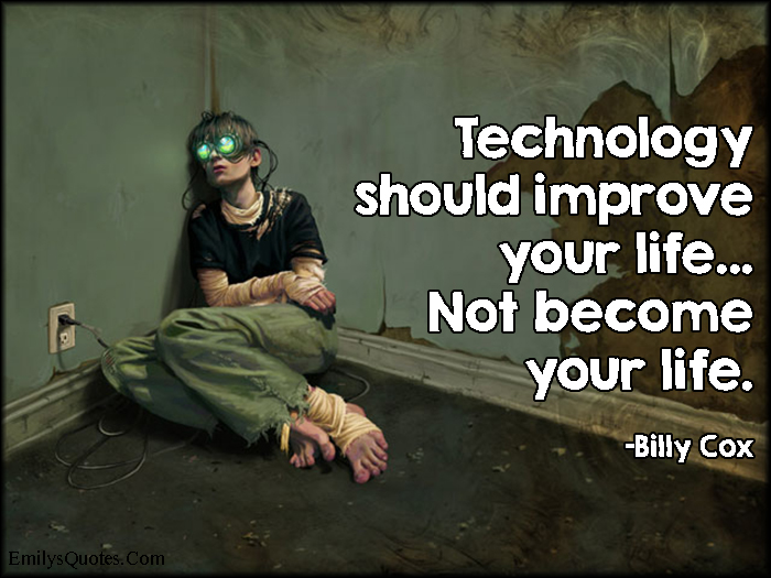 EmilysQuotes.Com - technology, improve, life, advice, consequences, mistake, Billy Cox