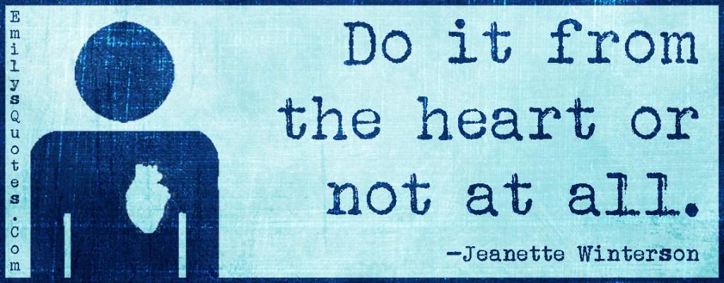 EmilysQuotes.Com - advice, attitude, heart, Jeanette Winterson