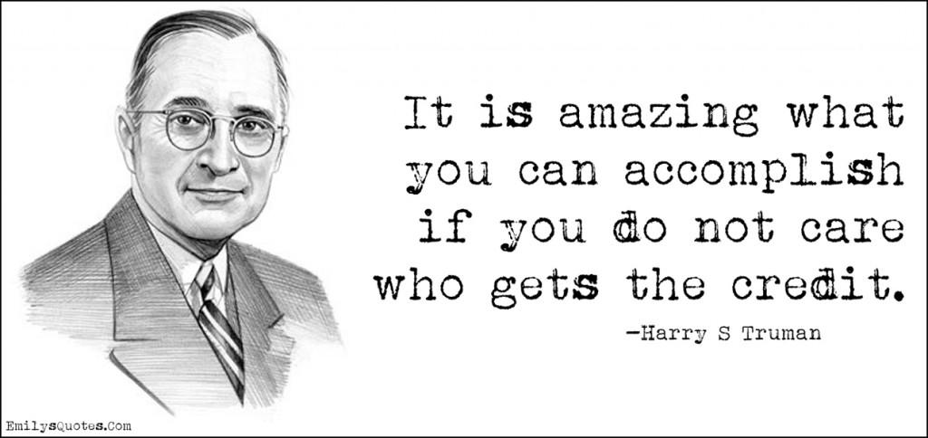 EmilysQuotes.Com - amazing, accomplish, care, credit, work, attitude, Harry S Truman