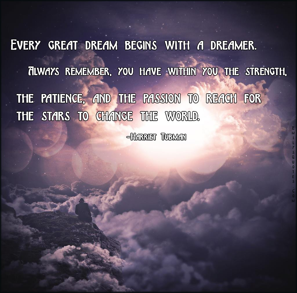 EmilysQuotes.Com - amazing, great, inspirational, encouraging, motivational, dream, dreamer, remember, strength, patience, passion, stars, change world, change, Harriet Tubman