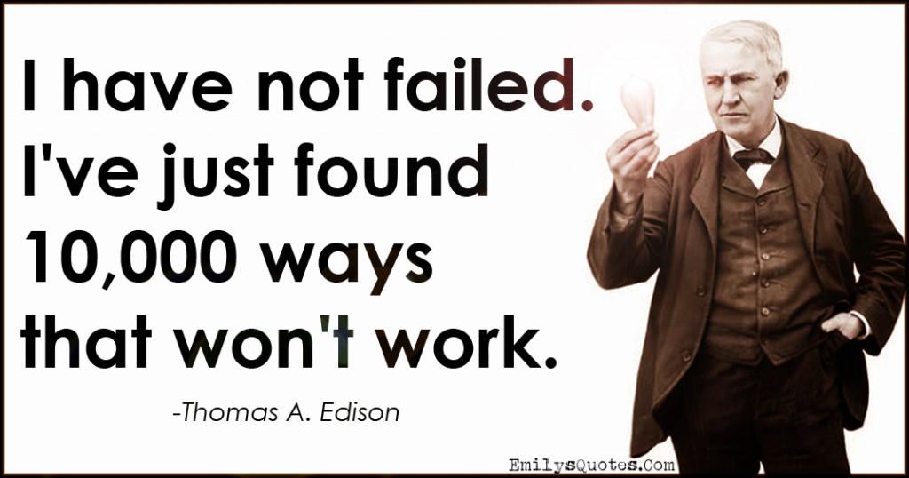 EmilysQuotes.Com - amazing, great, inspirational, failure, 10000 ways, won't work, success, science, attitude, Thomas A. Edison
