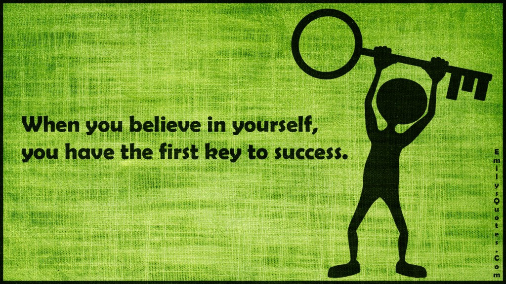 EmilysQuotes.Com - believe, yourself, key, success, inspirational, unknown