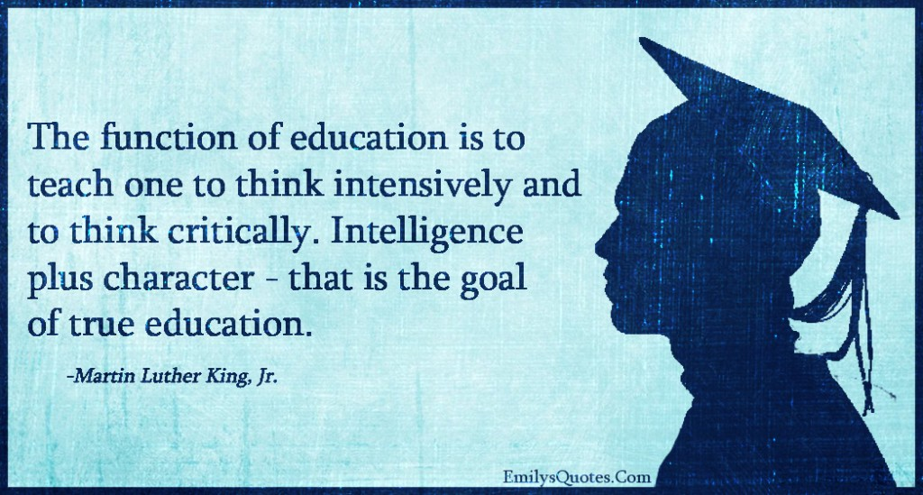 EmilysQuotes.Com - function, education, teach, think, intensively, critically, intelligent, character, goal, education, wisdom, inspirational, Martin Luther King, Jr.