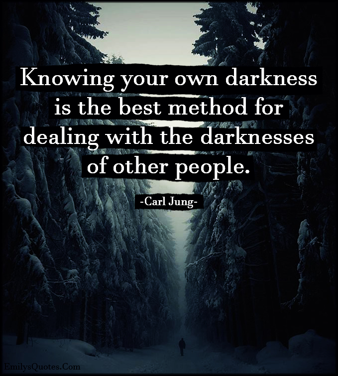 EmilysQuotes.Com - knowing, own, darkness, method, dealing, people, relationship, intelligent, understanding, Carl Jung