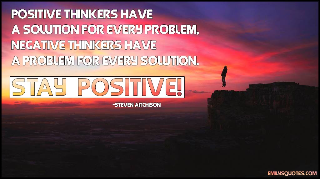 EmilysQuotes.Com - positive, thinking, thinker, solution, problem, negative, advice, Steven Aitchison