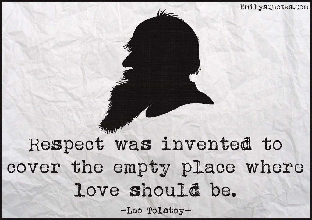 EmilysQuotes.Com - respect, invented, cover, empty place, love, wisdom, intelligent, Leo Tolstoy