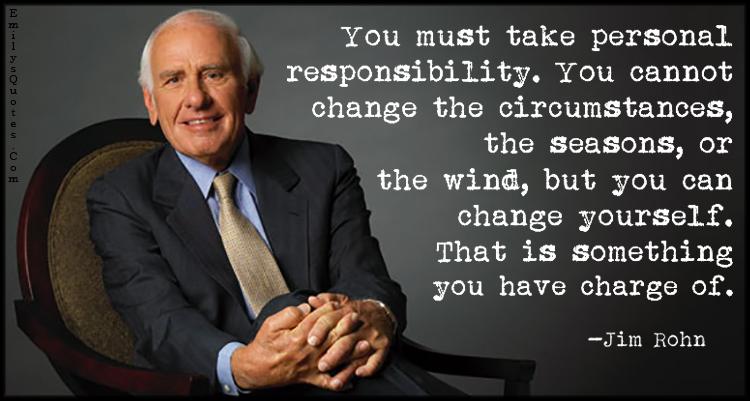 EmilysQuotes.Com - responsibility, change, circumstances, charge, intelligent, morality, Jim Rohn