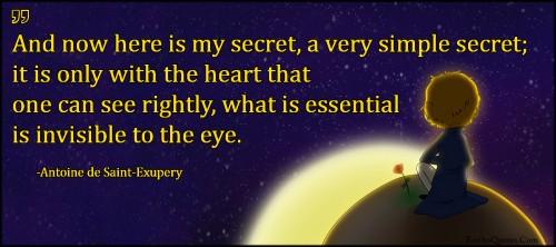 Here Is My Secret Antoine De Saint Exupery: Secret, Simple, Heart, See, Rightly
