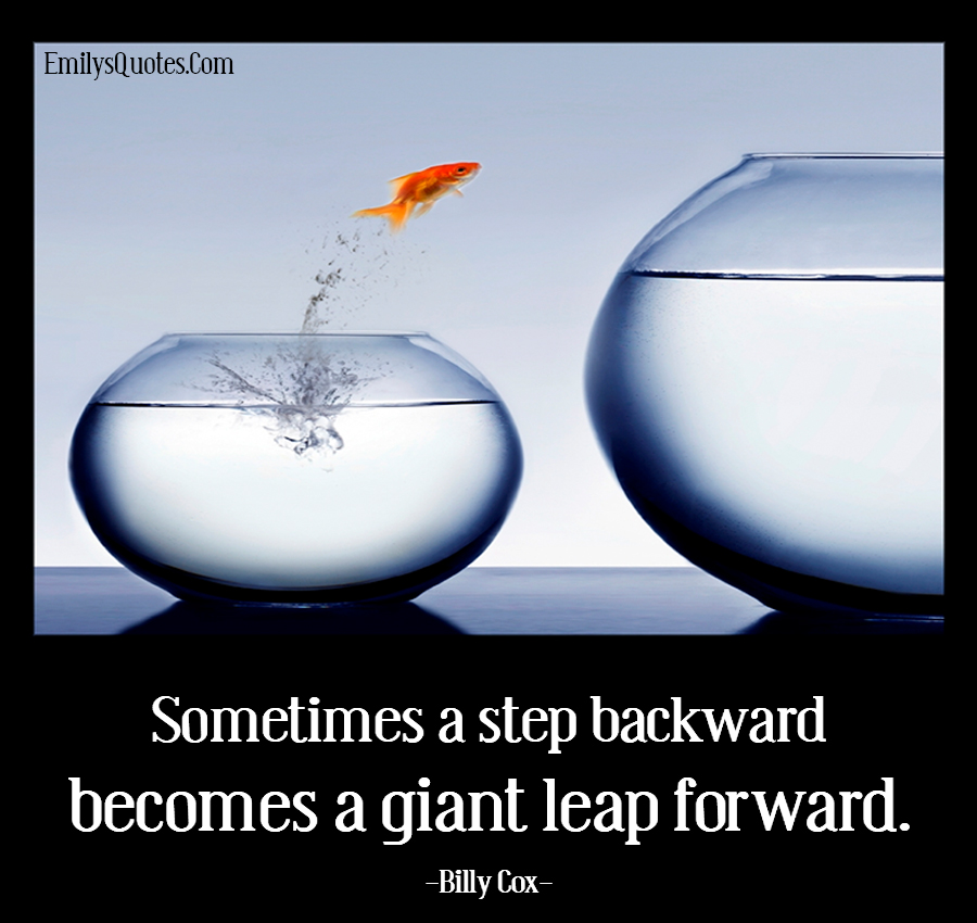 EmilysQuotes.Com - step backward, giant leap, forward, inspirational, encouraging, motivational, advice, Billy Cox