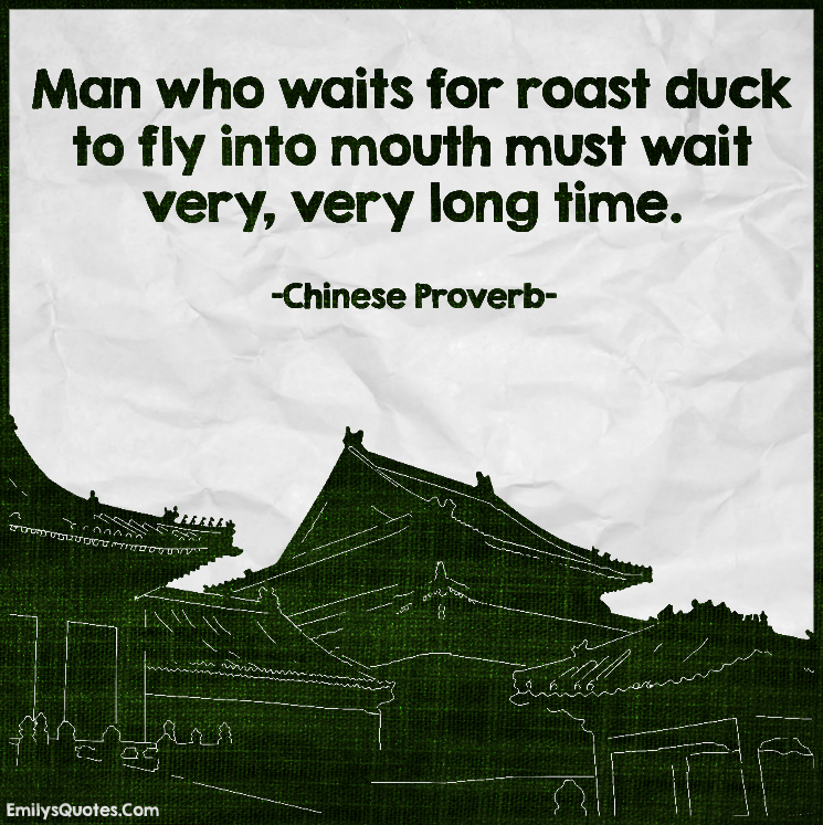 EmilysQuotes.Com - time, wait, wisdom, consequences, proverb, Chinese Proverb