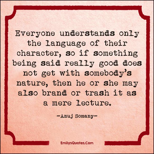 EmilysQuotes.Com - understanding, language, character, communication, intelligent, people, Anuj Somany