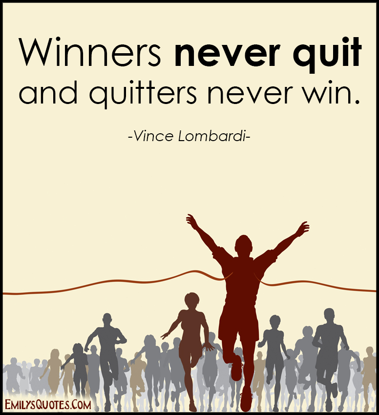 EmilysQuotes.Com - winners, never quit, quitters, never win, amazing, great, inspirational, motivational, encouraging, life, attitude, consequences, Vince Lombardi