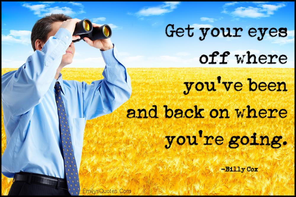 EmilysQuotes.Com - advice, inspirational, attitude, encouraging, life, Billy Cox