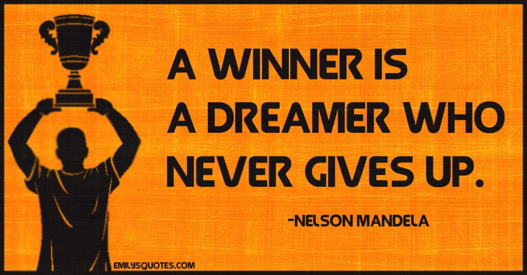 EmilysQuotes.Com - amazing, great, inspirational, attitude, motivational, encouraging, winner, dreamer, never give up, success, Nelson Mandela
